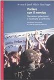 Scarica Libro Parlare con il nemico Narrazioni palestinesi e israeliane a confronto (PDF,EPUB,MOBI) Online Italiano Gratis