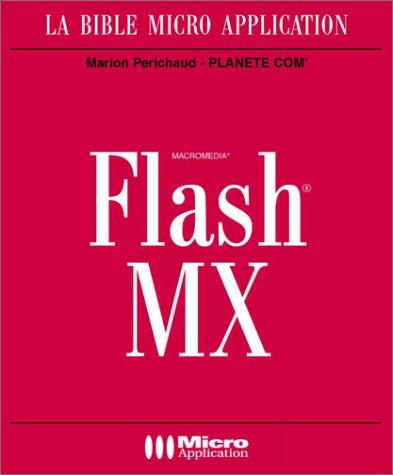 Flash MX (avec CD-Rom) par Marion Périchaud, Xavier Bielawski