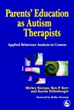 Parents' Education as Autism Therapists: Applied Behaviour Analysis in Context
