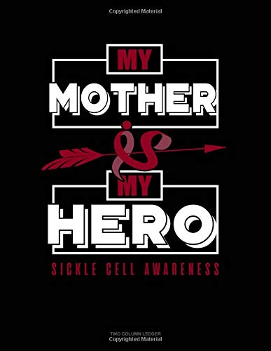 My Mother is My Hero - Sickle Cell Awareness: Unruled Composition Book por Engy Publishing