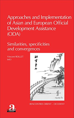 Approaches and implementation of Asian and European Official Development Assistance (ODA): Similarities, specificities and convergences