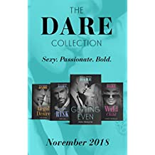 The Dare Collection November 2018: Worth the Risk (The Mortimers: Wealthy & Wicked) / Legal Desire / Wild Child / Getting Even