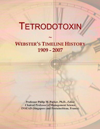 Tetrodotoxin: Webster's Timeline History, 1909 - 2007