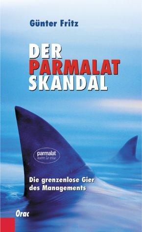der-parmalat-skandal-die-grenzenlose-gier-des-managements