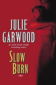 Slow Burn: A Novel par [Garwood, Julie]