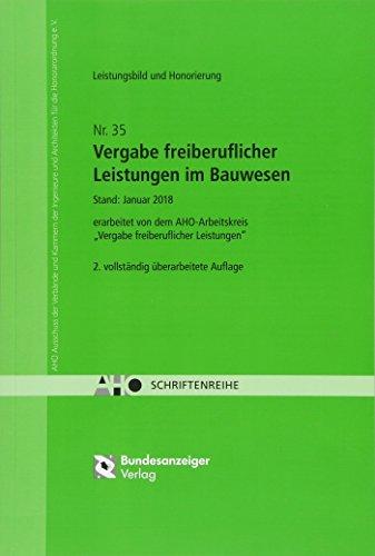 Vergabe freiberuflicher Leistungen im Bauwesen - Leistungsbild und Honorierung: AHO Heft 35 (Schriftenreihe des AHO, Band 35)
