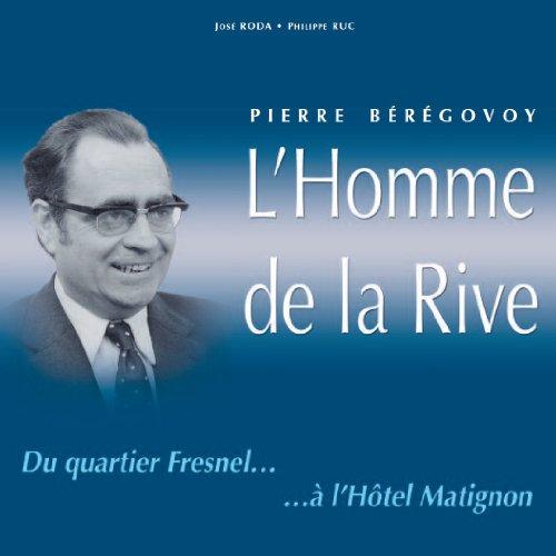 Pierre Brgovoy : L'homme de la rive