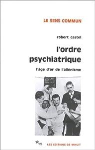 """Afficher """"L'Ordre psychiatrique"""""""