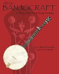 Old Time Banjo Craft: 5 String Open Back Banjo Making
