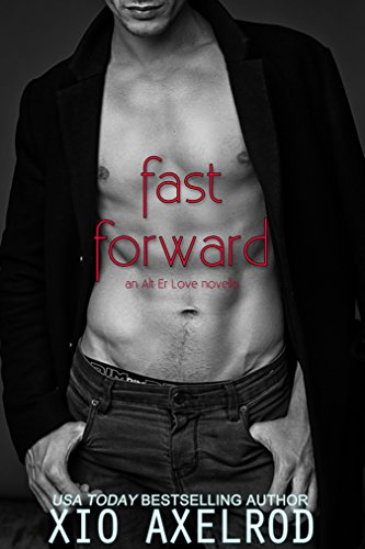 Fast Forward: An Alt Er Love Novella by [Axelrod, Xio]