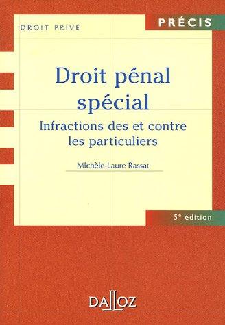 Droit pénal spécial : Infractions des et contre les particuliers, édition 2006 par Michèle-Laure Rassat