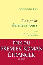 Les cent derniers jours : Roman traduit de l'anglais (Grande-Bretagne) par Karine Lalechère (Littérature Etrangère)