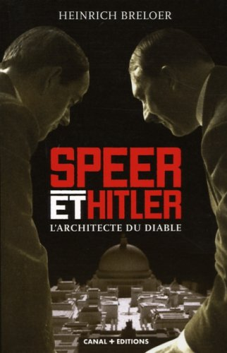 Speer et Hitler : L'architecte du diable