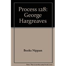 Process 128: George Hargreaves