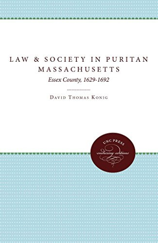 [(Law and Society in Puritan Massachusetts : Essex County, 1629-92)] [By (author) David Thomas Konig] published on (January, 1981)