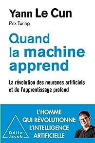 Quand la machine apprend par Yann Le Cun