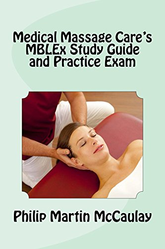 Medical Massage Care's MBLEx Study Guide and Practice Exam (English Edition) (Philip Martin Mccaulay Mblex)