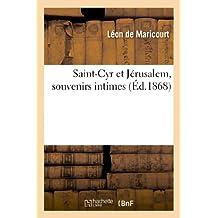 Saint-Cyr Et Jerusalem, Souvenirs Intimes (Histoire)