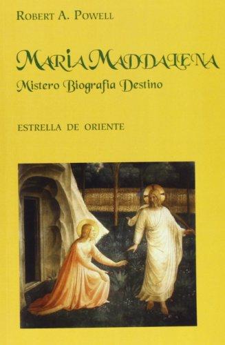 Maria Maddalena. Mistero, biografia, destino por Robert A. Powell