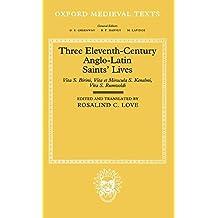 Three Eleventh-Century Anglo-Latin Saints' Lives Vita S. Birini, Vita et Miracula S. Kenelmi, and Vita S. Rumwoldi (Oxford Medieval Texts)