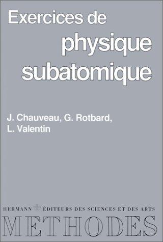 Exercices de physique subatomique. Deuxième cycle