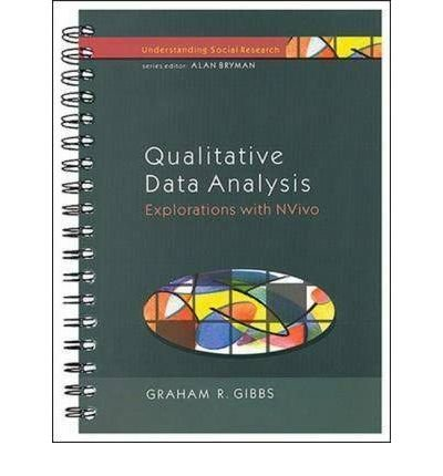 [(Qualitative Data Analysis: Explorations with NVivo)] [by: Graham R. Gibbs]