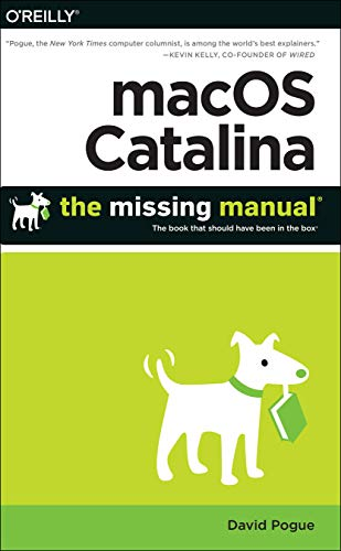 macOS Catalina: The Missing Manual: The Book That Should Have Been in the Box