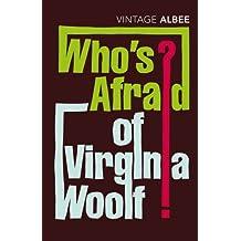 Who's Afraid Of Virginia Woolf.