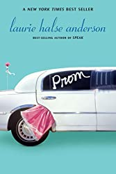 [Prom] [by: Laurie Halse Anderson]