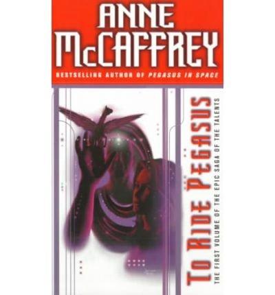 [(To Ride Pegasus)] [Author: Anne McCaffrey] published on (June, 1991)