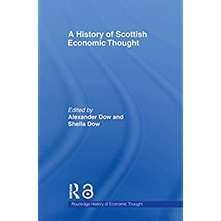 A History of Scottish Economic Thought (The Routledge History of Economic Thought)