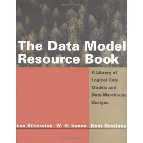 The Data Model Resource Book: A Library of Logical Data Models and Data Warehouse Designs by Len Silverston (1997-04-04)