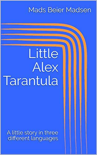 Livre numérique Little Alex Tarantula : A little story in three different languages