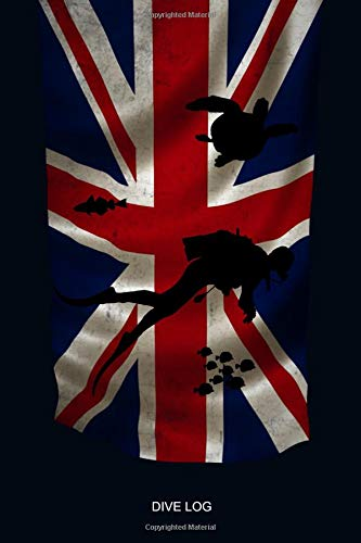 England Silhouette (DIVE LOG: Great Britain Flag Dive Log Book UK English England Diver Silhouette - Detailed Scuba Dive Log Book For Up To 110 Dives - Journal Note Book ... Advanced Open Water Dive Course Dive Teacher)
