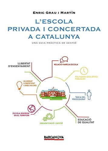 L'escola privada concertada a Catalunya : una guia pràctica de gestió (Edicions Generals - Sapere Aude)
