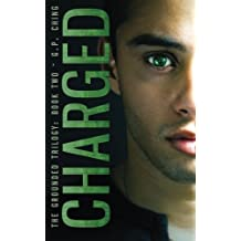 Charged (The Grounded Trilogy) (Volume 2) by G. P. Ching (2014-12-16)