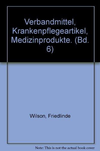 Verbandstoffe, Krankenpflegeartikel, Medizinprodukte