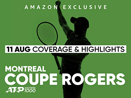 cfea5ded79afc 2019 Rogers Cup presented by National Bank, ATP Masters 1000 - 11 August  Main Coverage and Highlights
