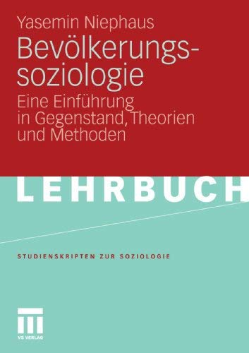 Bevölkerungssoziologie: Eine Einführung in Gegenstand, Theorien und Methoden (Studienskripten zur Soziologie) (German Edition) by Yasemin Niephaus(2011-10-17)