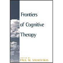 Frontiers of Cognitive Therapy: The State of the Art and Beyond