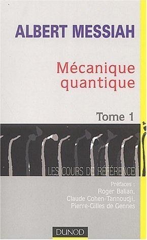 Mécanique quantique, tome 1 de Albert Messiah (15 septembre 2003) Broché