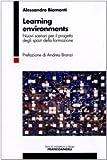 Learning environments. Nuovi scenari per il progetto degli spazi della formazione