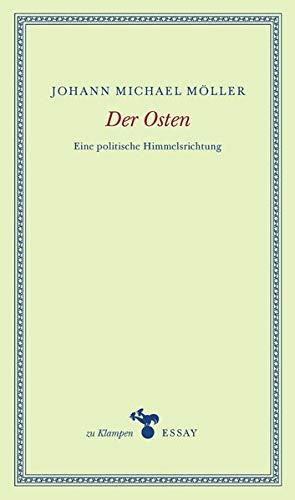 Der Osten: Eine politische Himmelsrichtung (zu Klampen Essays)