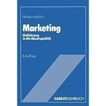 Marketing: Einführung in die Absatzpolitik; mit Fallstudie VW-Golf