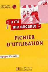 Espagnol 1e année A mi me encanta ! : Fichier d'utilisation