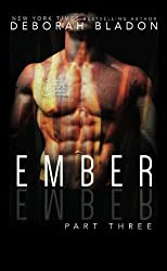 EMBER - Part Three (The EMBER Series ) (Volume 3) by Deborah Bladon (2015-06-19)