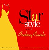STAR STYLE AT THE ACADEMY AWARDS : A Century of Glamour