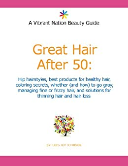 Great Hair After 50: Hip hairstyles, best products for