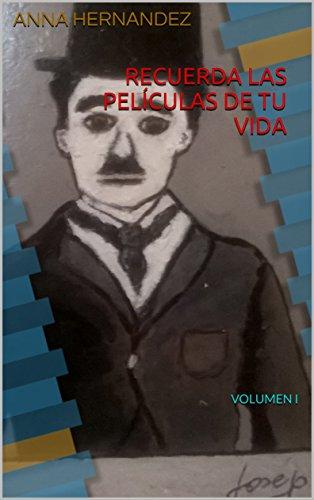 RECUERDA LAS PELÍCULAS DE TU VIDA: VOLUMEN I