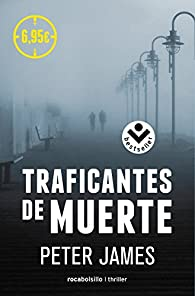 Traficantes de muerte par Peter James